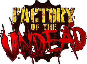 Factory of the Undead